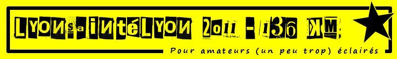 La LyonSaintéLyon 2011 : la Lyon - Lyon